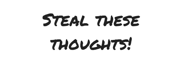 Steal these thoughts!_emailheader